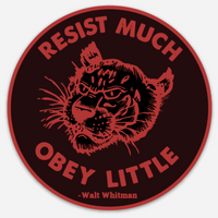 RESIST MUCH ~ OBEY LITTLE STICKER