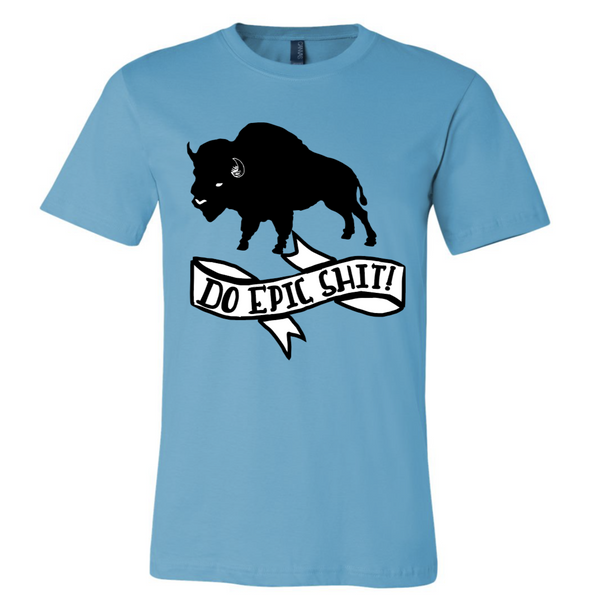 DO EPIC SHIT BISON T-SHIRT