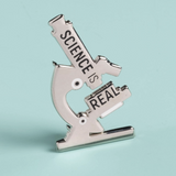SCIENCE IS REAL MICROSCOPE ENAMEL PIN