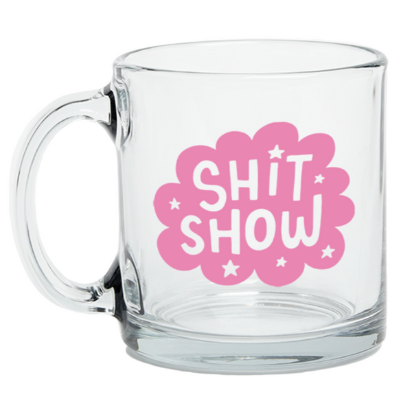 GLASS MUG - SHIT SHOW