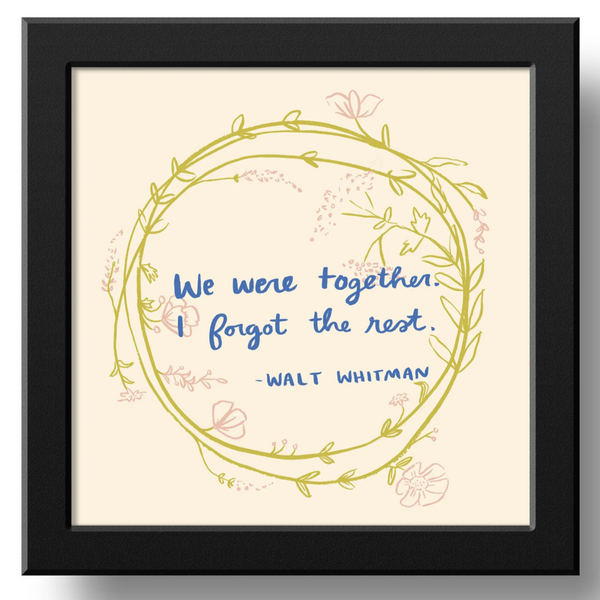 WE WERE TOGETHER PRINT