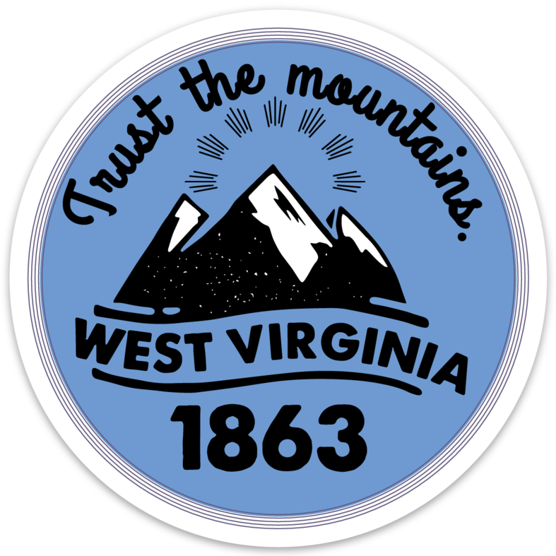 TRUST THE MOUNTAINS WV STICKER