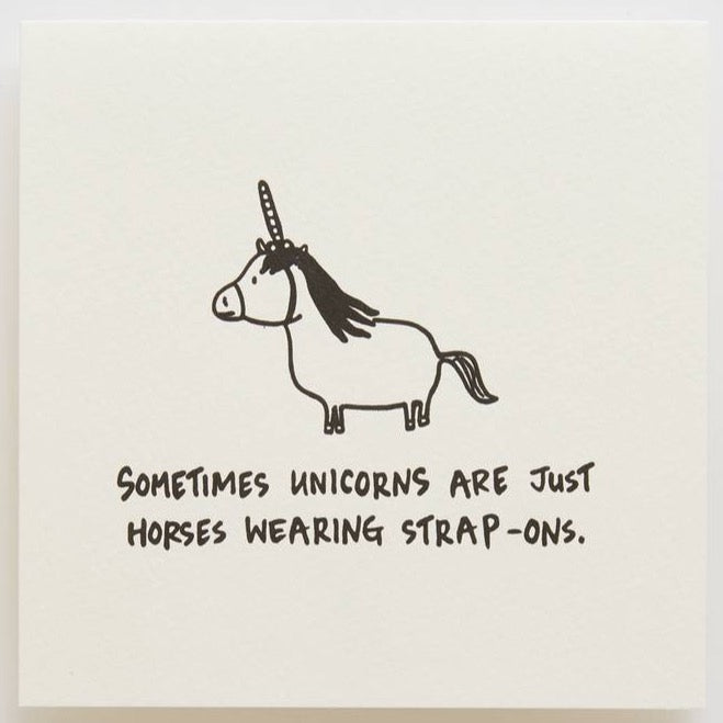 SOMETIMES UNICORNS ARE JUST.... - CARD