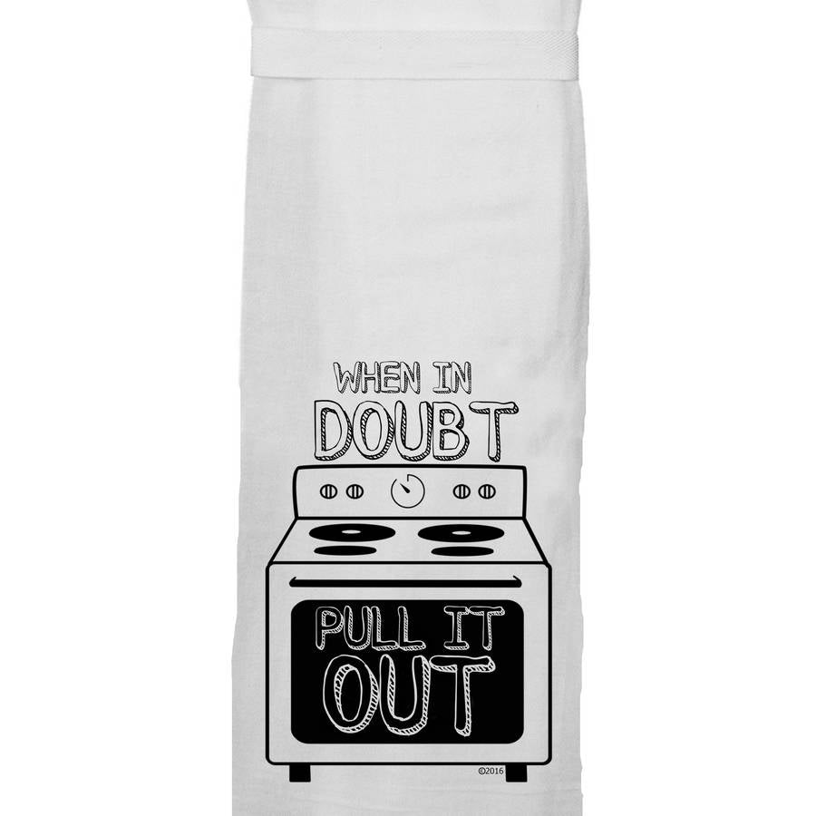 When In Doubt - Tea Towel