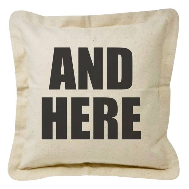And Here - Pillow