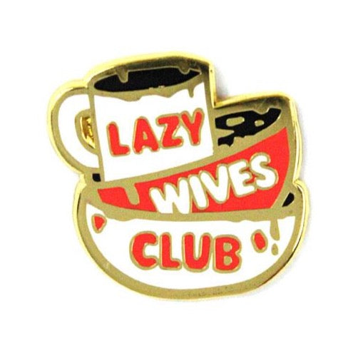 LAZY WIVES CLUB ENAMEL PIN