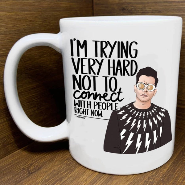 TRYING NOT TO CONNECT SCHITT'S CREEK MUG