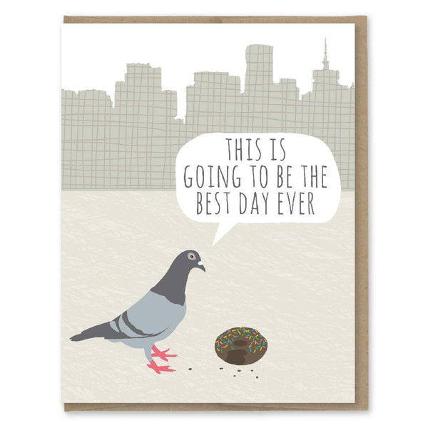 BEST DAY EVER PIGEON CARD
