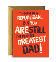 GREATEST REPUBLICAN DAD FATHER'S DAY CARD