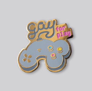 Gay for Play pin - GAYPIN'