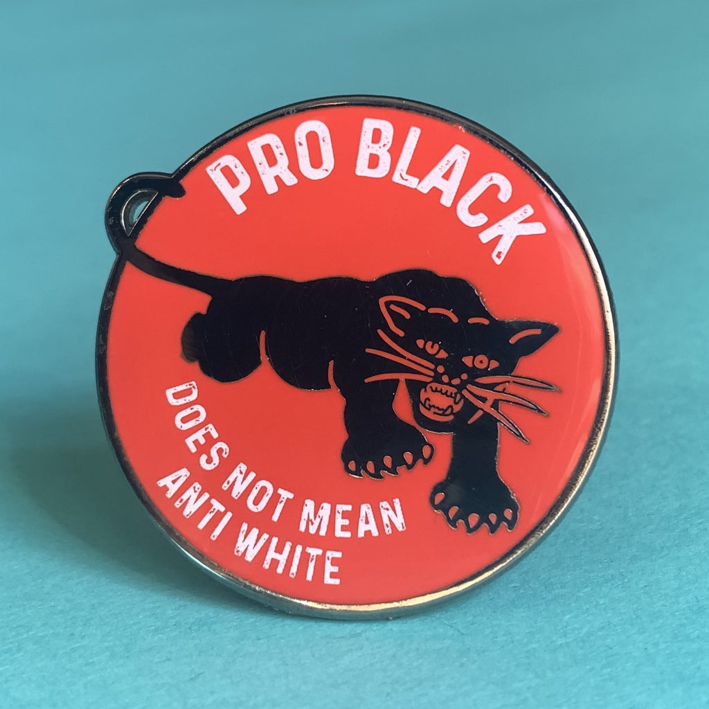 Pro Black Does Not Mean Anti White pin