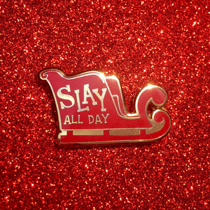 SLAY All Day Pin - GAYPIN'