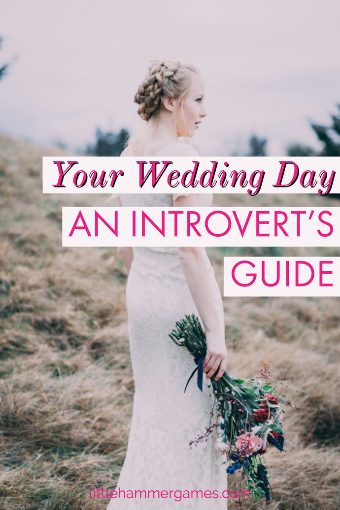 An Introvert's Guide To The Wedding Day