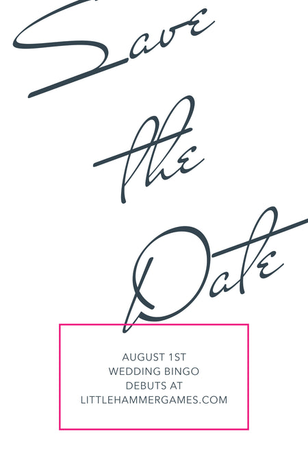 Save the Date! Wedding Bingo will be available August 1st