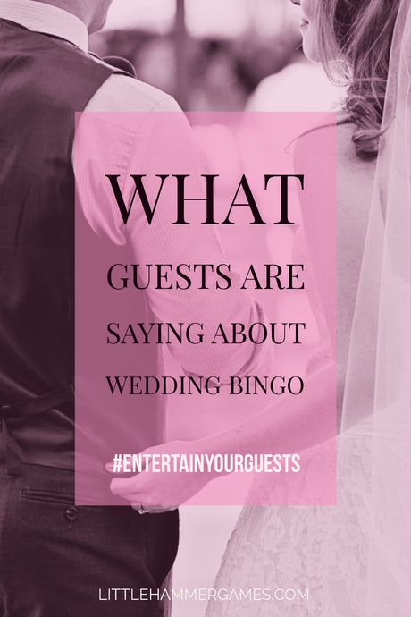 What Guests Are Saying About Wedding Bingo