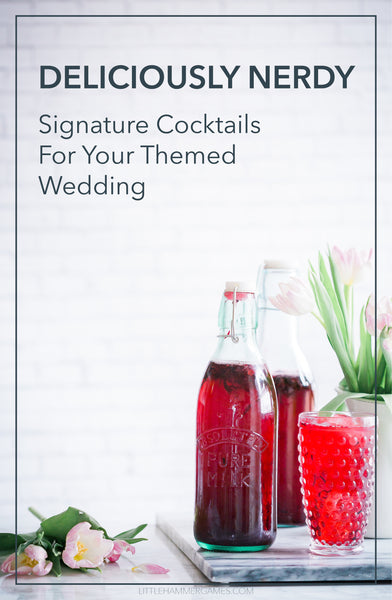 Signature Cocktails for Nerdy Weddings