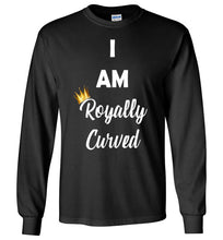 I Am Royally Curved Long Sleeve T-Shirt (UNISEX) T-Shirts - Royally Curved