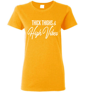 Thick Thighs High Vibes Tee T-Shirts - Royally Curved