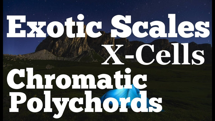 Exotic Scales, X-Cells and Chromatic Polychords