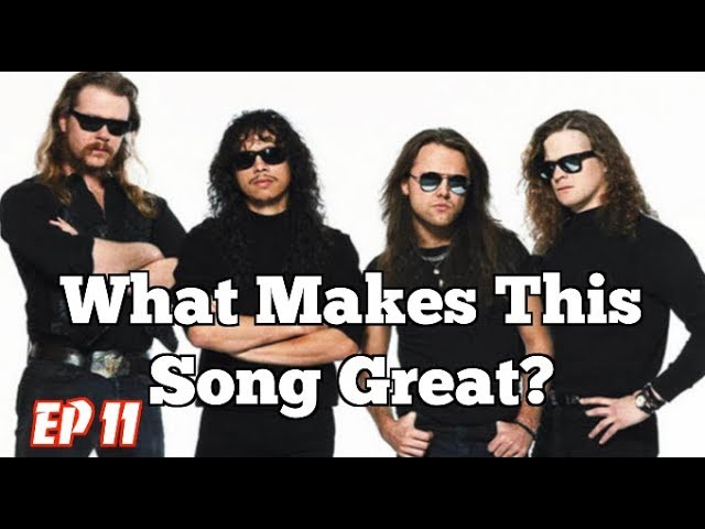 What Makes This Song Great? Ep.11 METALLICA