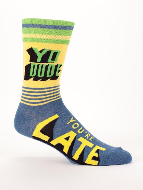 Yo Dude, You're Late,  M-Crew Socks
