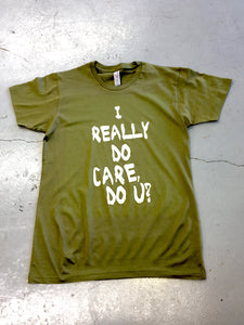 I Really Do Care, Do You? shirt