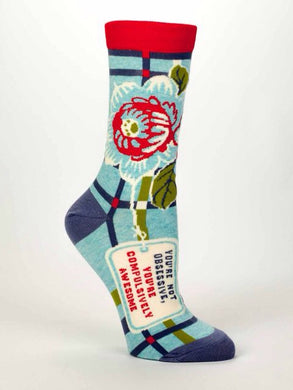 You're Not Obsessive, You're Compulsively Awesome,  W-Crew Socks