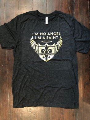 I'm No Angel, I'm a Saint (Unisex)
