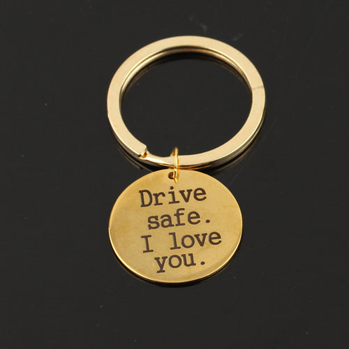 """Drive safe. I love you."" Keychain - Miss Maliboo"