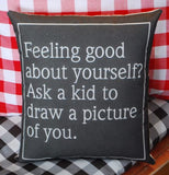 Hilarious ASK A KID TO DRAW YOU pillow funny gift present saying sign
