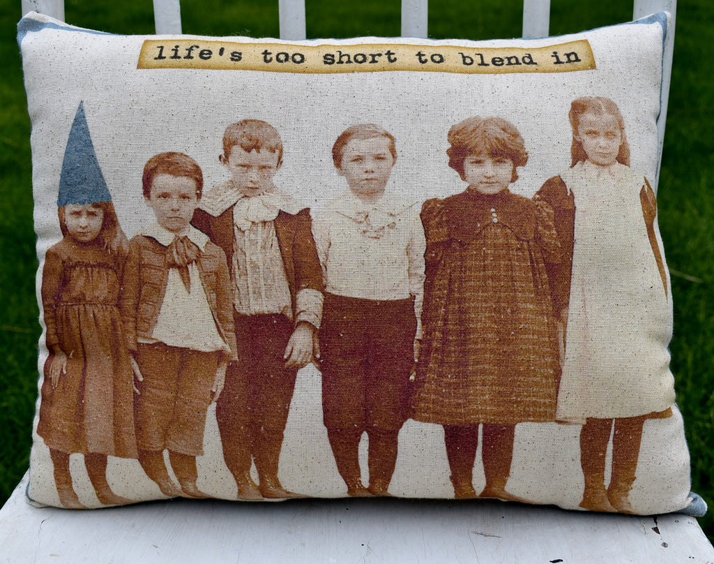 Life is too short to blend in old photo pillow altered art collage