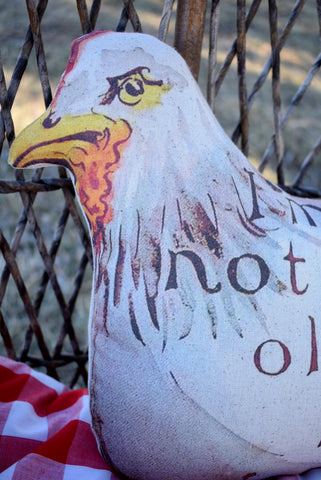 I'm not an old hen mad chicken pillow sign FUNNY