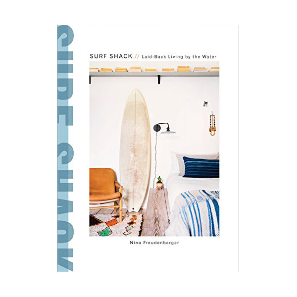 """SURF SHACK - LAID BACK LIVING BY THE WATER"" BOOK"