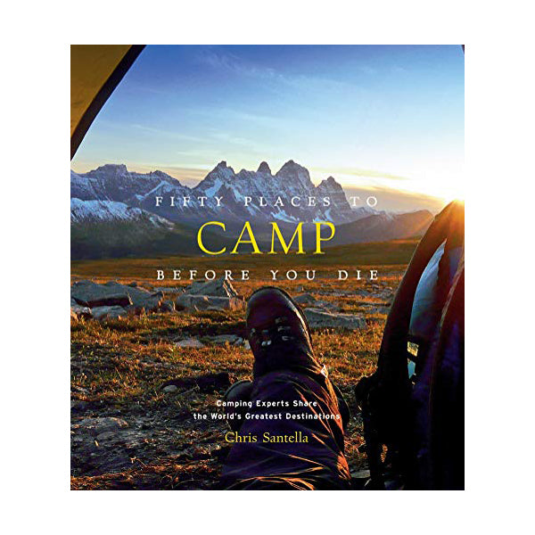 """FIFTY PLACES TO CAMP BEFORE YOU DIE"" BOOK"