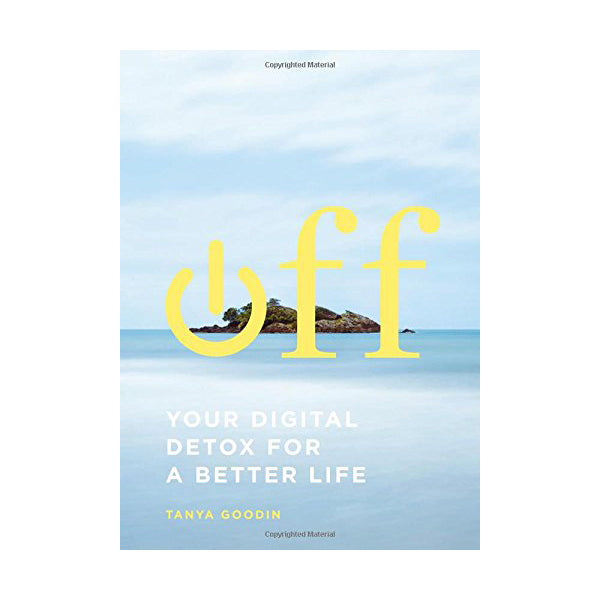 """OFF: YOUR DIGITAL DETOX FOR A BETTER LIFE"" BOOK"