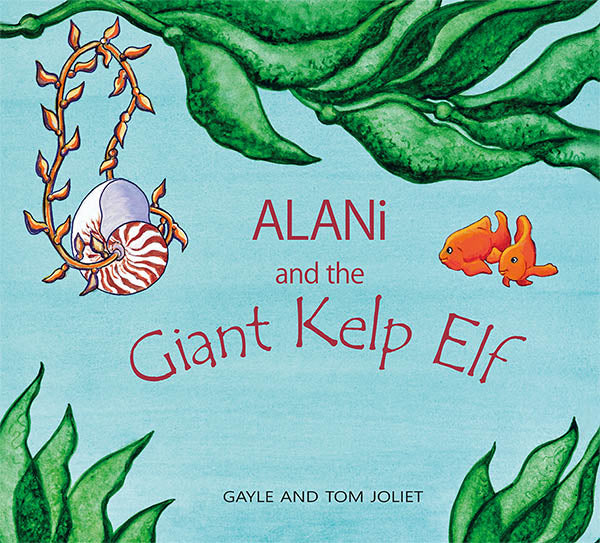 """ALANI AND THE GIANT KELP ELF"" BOOK"