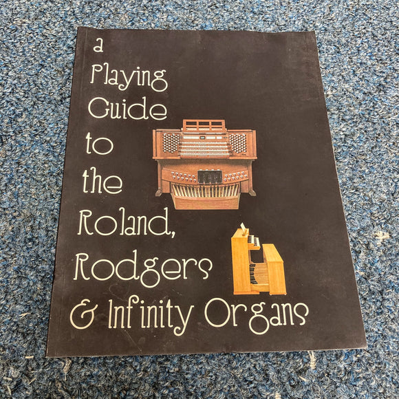 A Playing Guide to the Roland, Rodgers & Infinity Organs Book