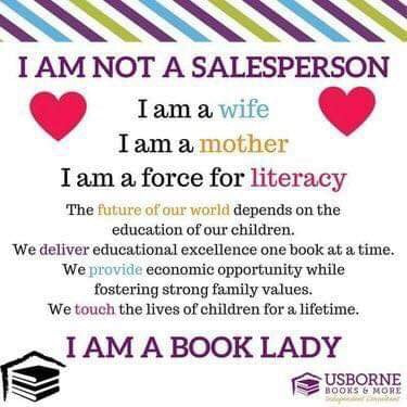Usborne Books I am Not a Salesperson, I am a Wife, I am a Mother, I am a Force for Literacy