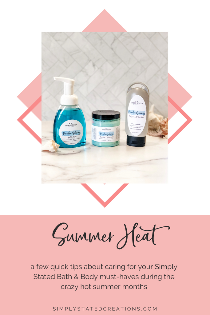 Quick tips on caring for your products during summer heat