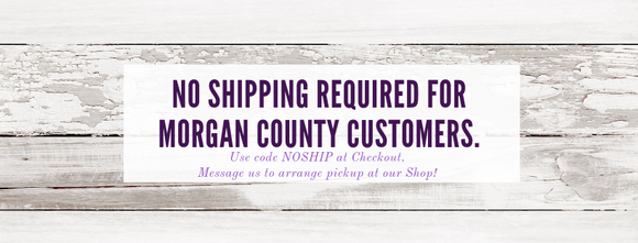 No Shipping Required for Morgan County Customers