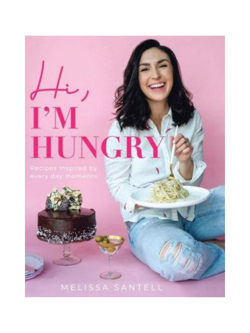 Hi, I'm Hungry: Recipes Inspired By Everyday Moments-Melissa Santell-Tucci Boutique