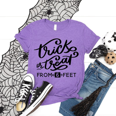 Trick Or Treat From 6 Feet Tee