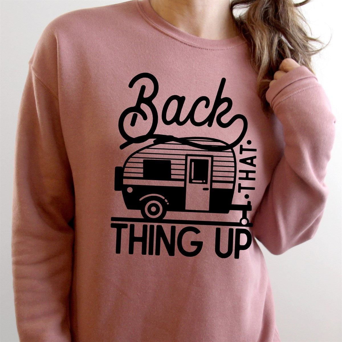 Back That Thing Up Sweatshirt