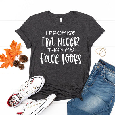 Nicer Than My Face Looks Tee - Limeberry Designs