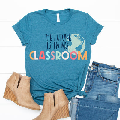 Future Is In My Classroom Tee