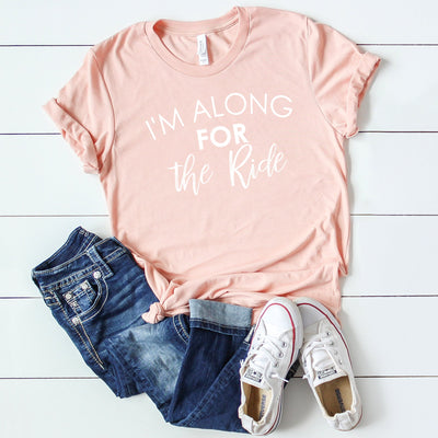 I'm Along For The Ride Tee - Limeberry Designs