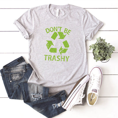 Don't Be Trashy Tee - Limeberry Designs