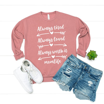 Always Worth It Sweatshirt