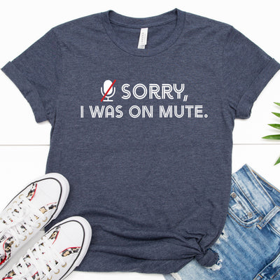 Sorry I Was On Mute Tee - Limeberry Designs