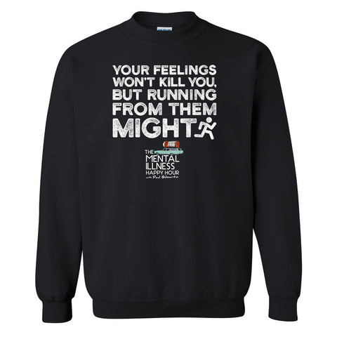 Feelings Won't Kill You Sweatshirt – Unisex Fit